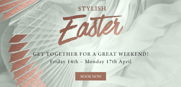 Stylish Easter at The Spade Oak - Book now
